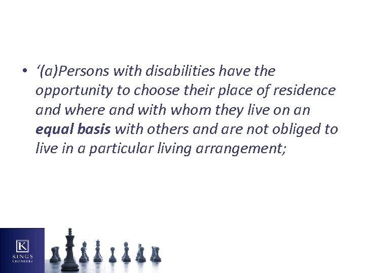 • '(a)Persons with disabilities have the opportunity to choose their place of residence