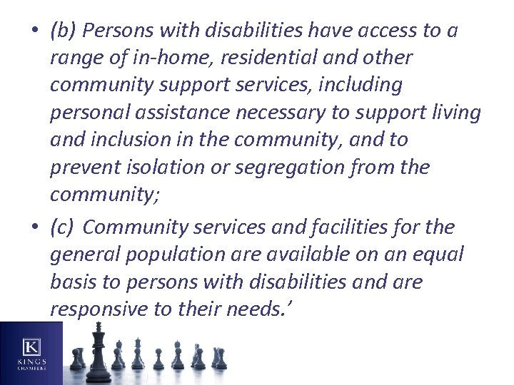 • (b) Persons with disabilities have access to a range of in-home, residential