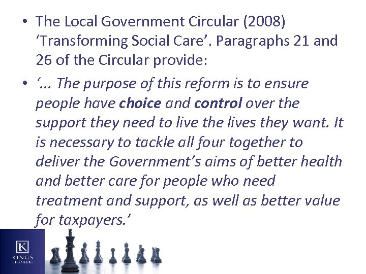 • The Local Government Circular (2008) 'Transforming Social Care'. Paragraphs 21 and 26