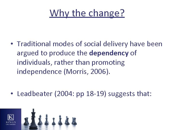 Why the change? • Traditional modes of social delivery have been argued to produce