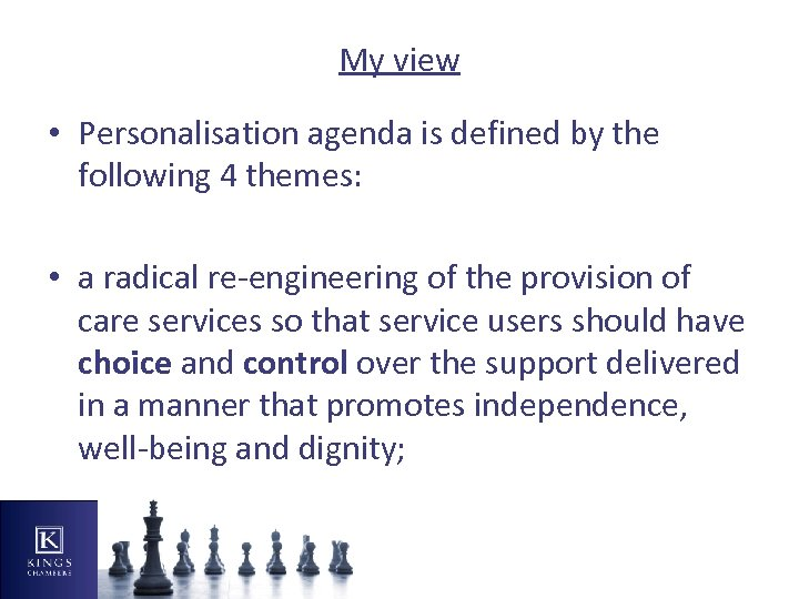 My view • Personalisation agenda is defined by the following 4 themes: • a