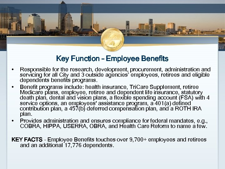 Key Function – Employee Benefits • • • Responsible for the research, development, procurement,