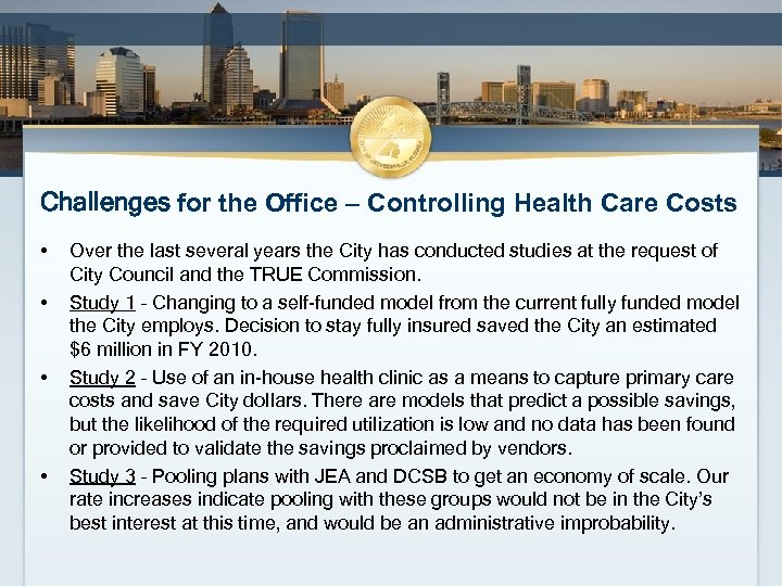 Challenges for the Office – Controlling Health Care Costs • • Over the last
