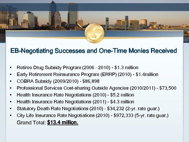 EB-Negotiating Successes and One-Time Monies Received • • Retiree Drug Subsidy Program (2006 –