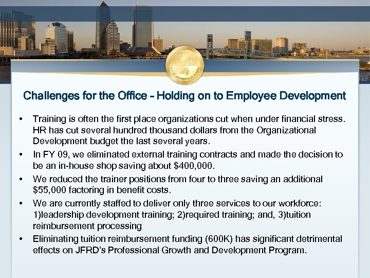 Challenges for the Office – Holding on to Employee Development • • • Training