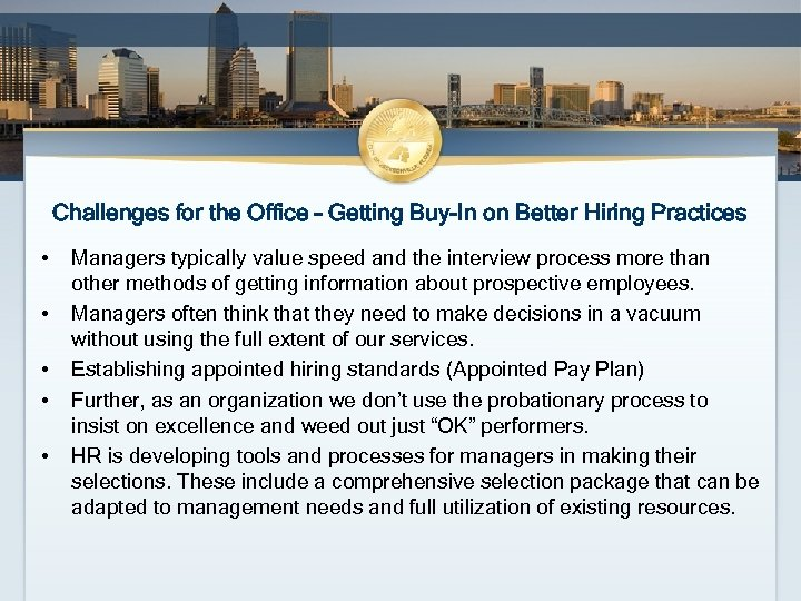 Challenges for the Office – Getting Buy-In on Better Hiring Practices • • •