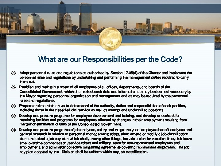 What are our Responsibilities per the Code? (a) (b) (c) (d) (e) Adopt personnel