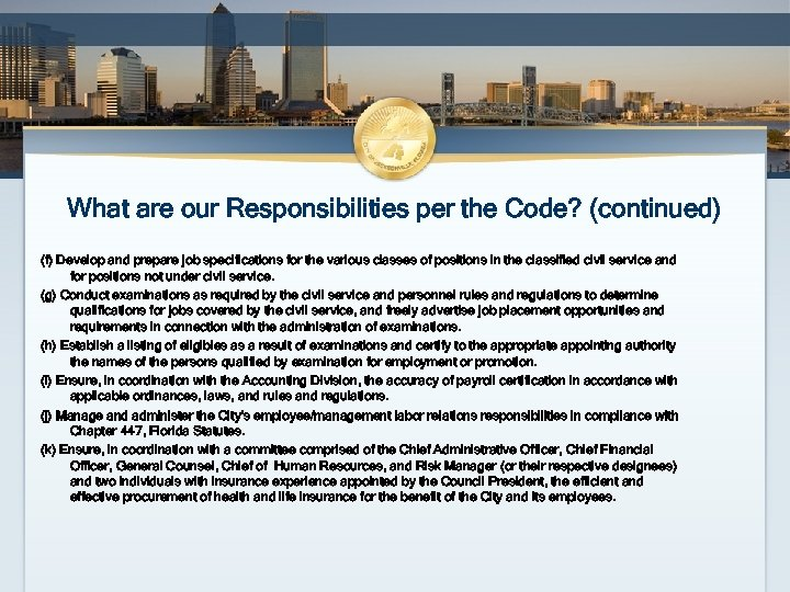 What are our Responsibilities per the Code? (continued) (f) Develop and prepare job specifications