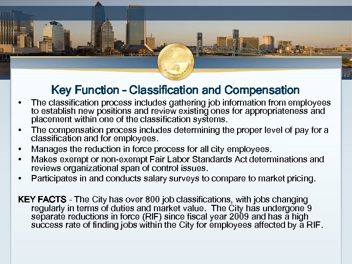 Key Function – Classification and Compensation • • • The classification process includes gathering