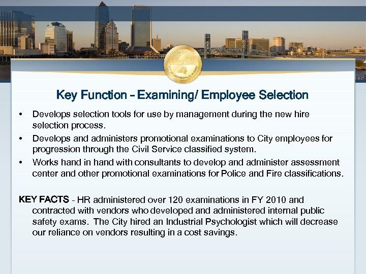 Key Function – Examining/ Employee Selection • • • Develops selection tools for use