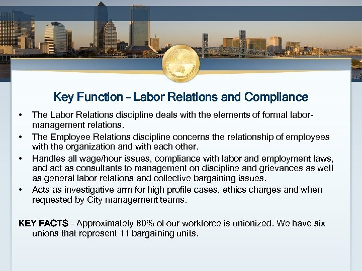 Key Function – Labor Relations and Compliance • • The Labor Relations discipline deals