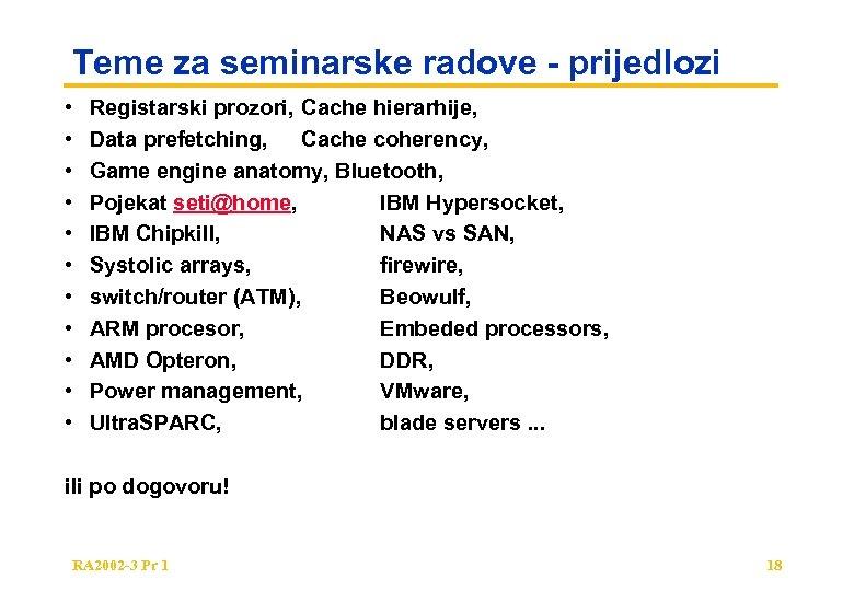 Teme za seminarske radove - prijedlozi • • • Registarski prozori, Cache hierarhije, Data