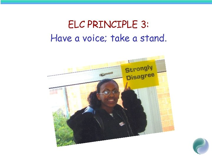 ELC PRINCIPLE 3: Have a voice; take a stand.
