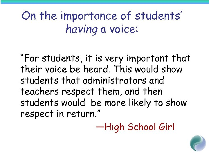 "On the importance of students' having a voice: ""For students, it is very important"