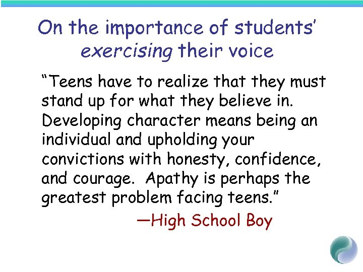 "On the importance of students' exercising their voice ""Teens have to realize that they"