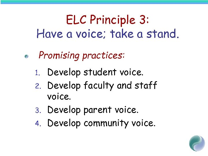 ELC Principle 3: Have a voice; take a stand. Promising practices: 1. 2. 3.