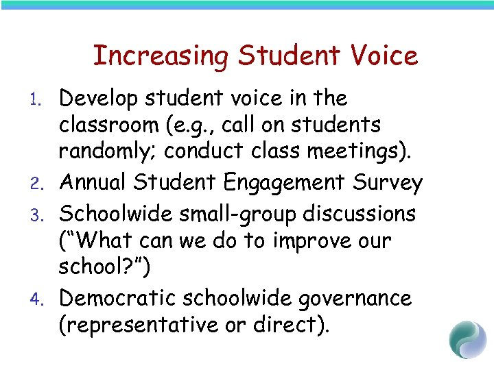 Increasing Student Voice 1. 2. 3. 4. Develop student voice in the classroom (e.
