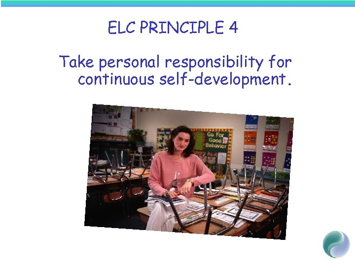 ELC PRINCIPLE 4 Take personal responsibility for continuous self-development.
