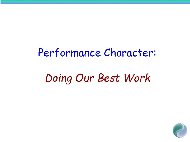 Performance Character: Doing Our Best Work