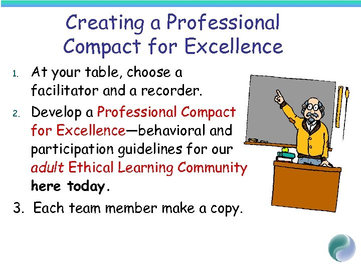 Creating a Professional Compact for Excellence 1. 2. At your table, choose a facilitator