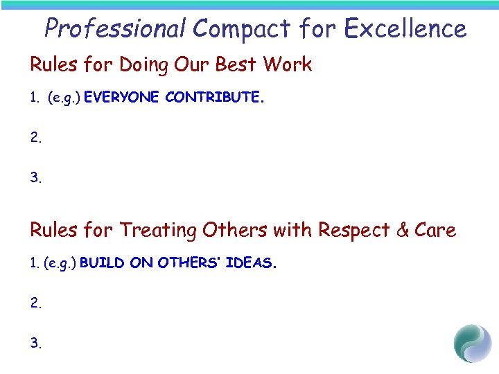 Professional Compact for Excellence Rules for Doing Our Best Work 1. (e. g. )