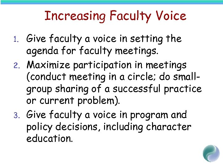 Increasing Faculty Voice 1. 2. 3. Give faculty a voice in setting the agenda