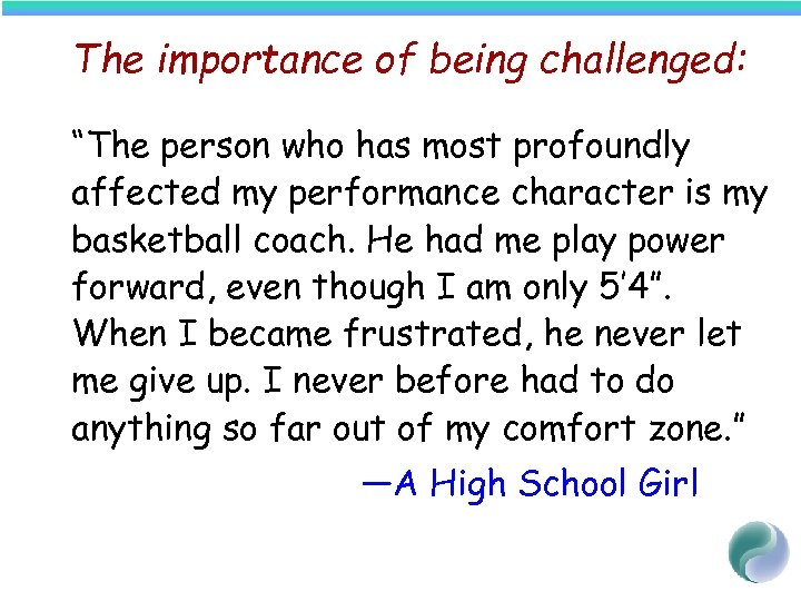 "The importance of being challenged: ""The person who has most profoundly affected my performance"