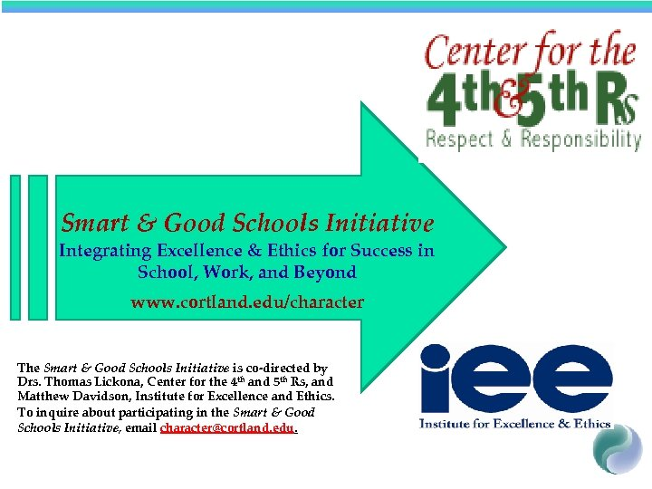 Smart & Good Schools Initiative Integrating Excellence & Ethics for Success in School, Work,