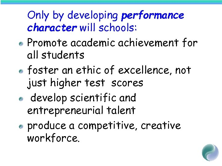 Only by developing performance character will schools: Promote academic achievement for all students foster