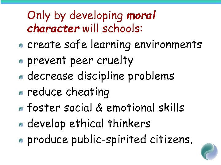 Only by developing moral character will schools: create safe learning environments prevent peer cruelty