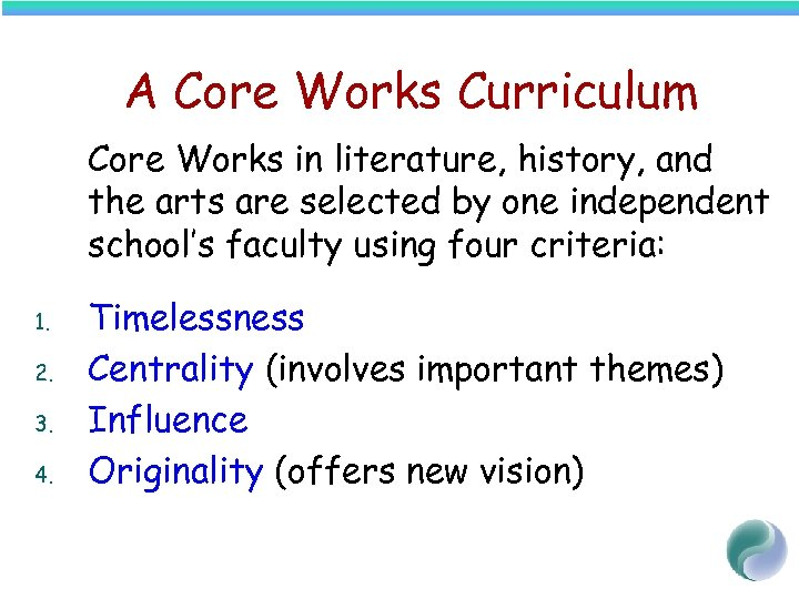 A Core Works Curriculum Core Works in literature, history, and the arts are selected