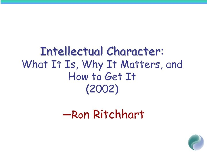 Intellectual Character: What It Is, Why It Matters, and How to Get It (2002)