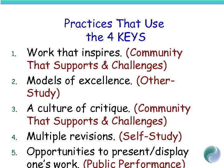 Practices That Use the 4 KEYS 1. 2. 3. 4. 5. Work that inspires.