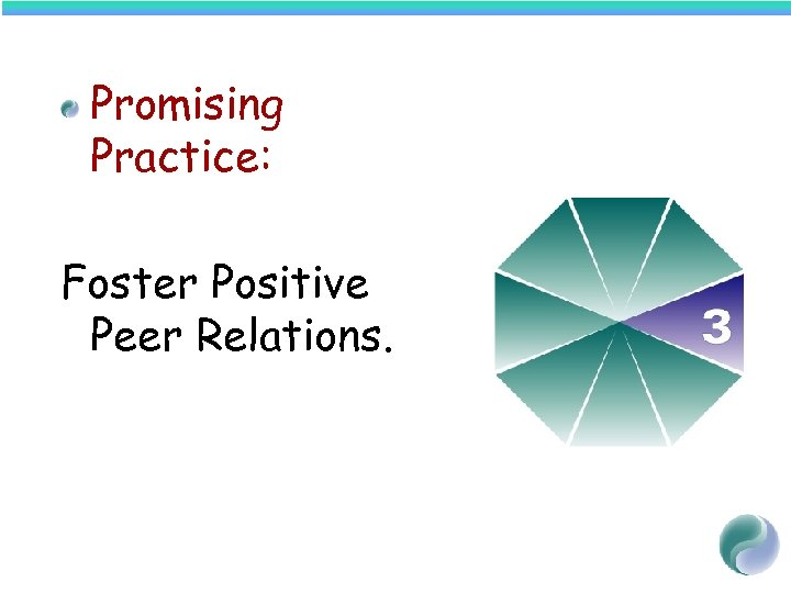 Promising Practice: Foster Positive Peer Relations.