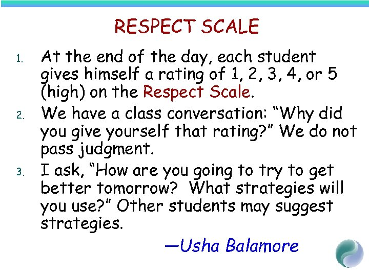 RESPECT SCALE 1. 2. 3. At the end of the day, each student gives
