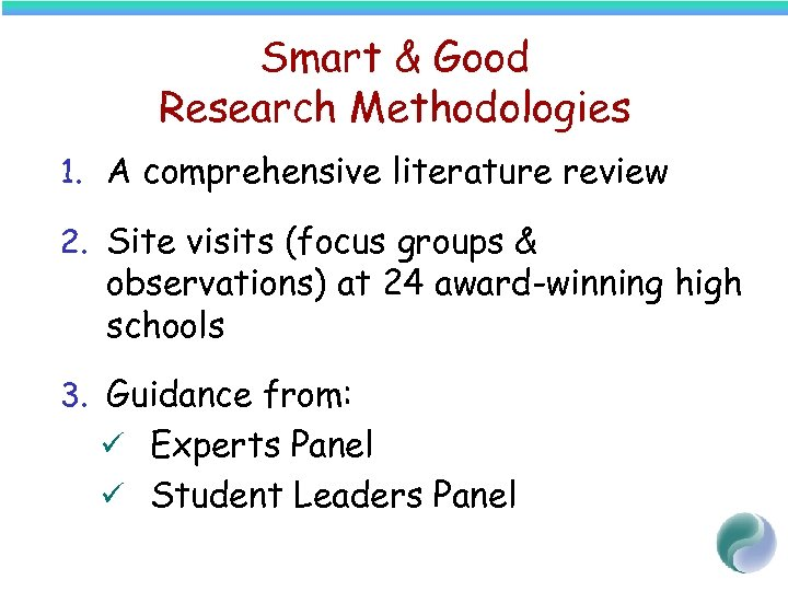 Smart & Good Research Methodologies 1. A comprehensive literature review 2. Site visits (focus