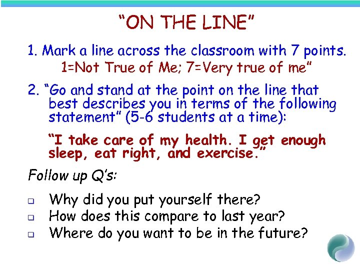 """ON THE LINE"" 1. Mark a line across the classroom with 7 points. 1=Not"