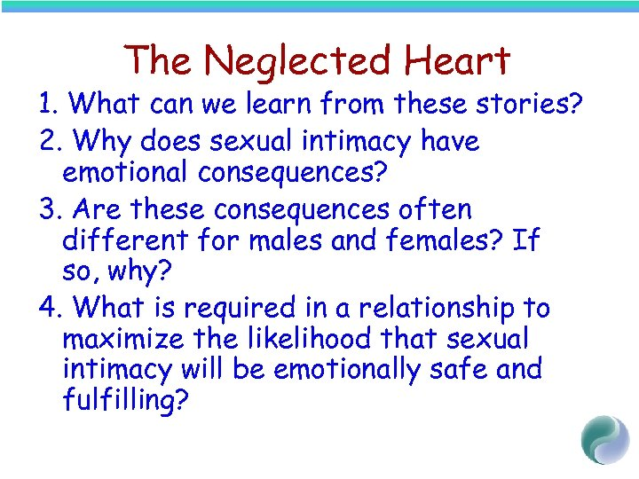 The Neglected Heart 1. What can we learn from these stories? 2. Why does