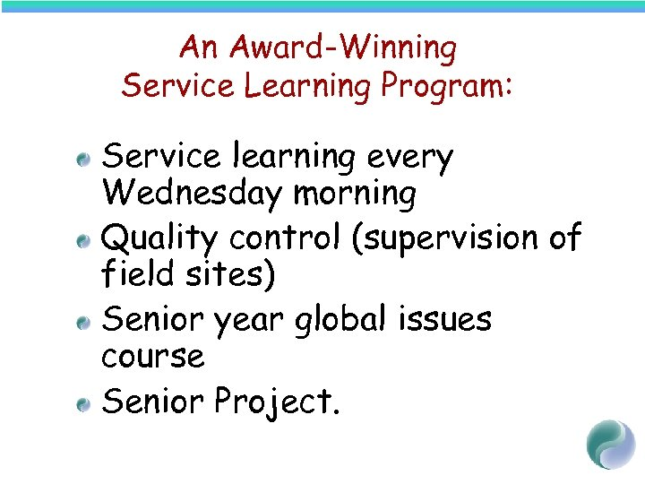 An Award-Winning Service Learning Program: Service learning every Wednesday morning Quality control (supervision of