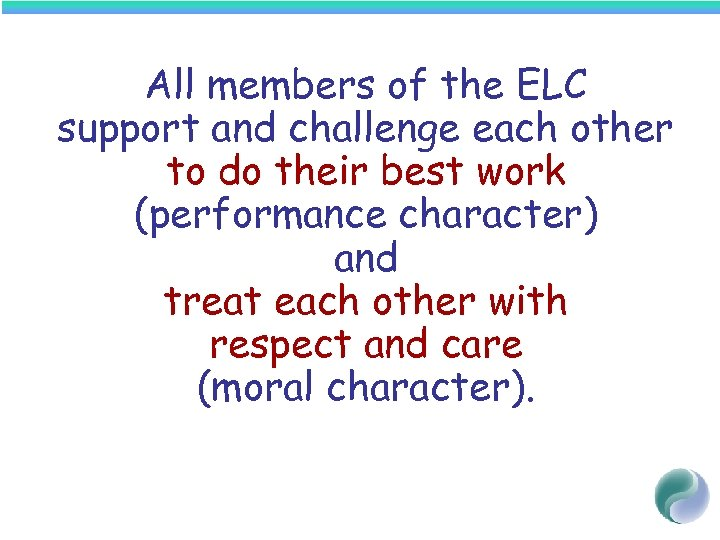 All members of the ELC support and challenge each other to do their best