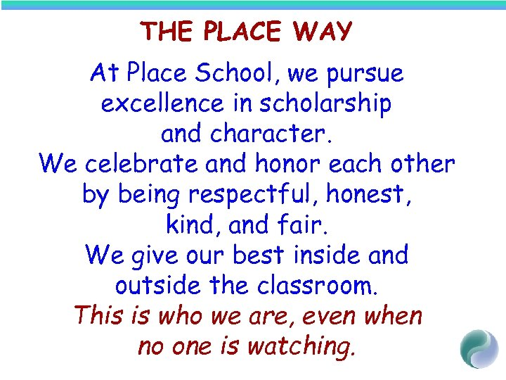 THE PLACE WAY At Place School, we pursue excellence in scholarship and character. We