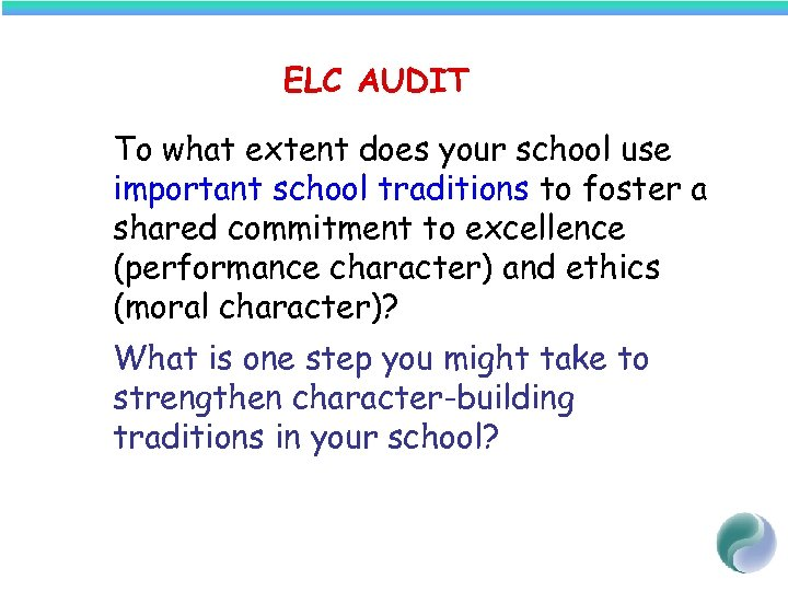 ELC AUDIT To what extent does your school use important school traditions to foster