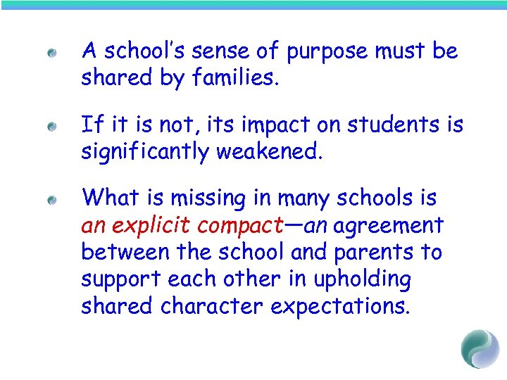 A school's sense of purpose must be shared by families. If it is not,