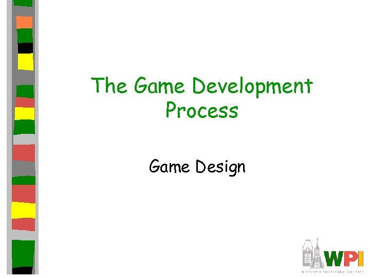 The Game Development Process Game Design