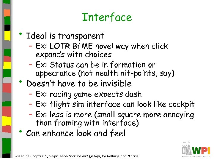 Interface • Ideal is transparent – Ex: LOTR Bf. ME novel way when click