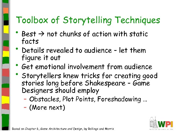 Toolbox of Storytelling Techniques • Best not chunks of action with static • •