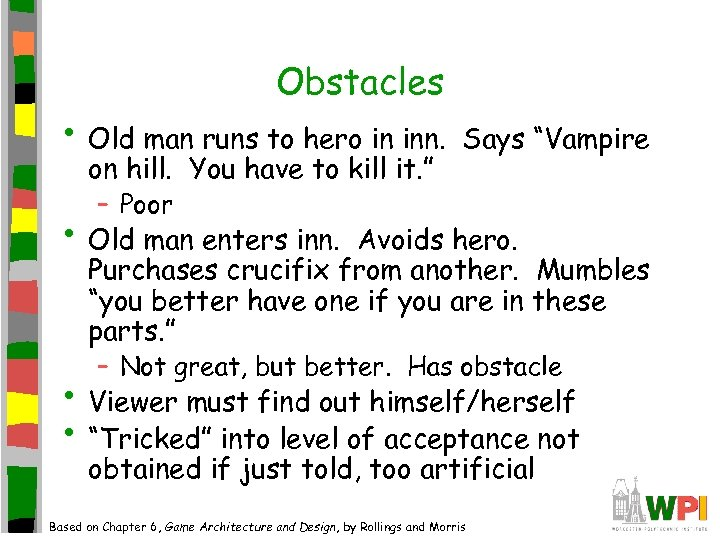 Obstacles • Old man runs to hero in inn. on hill. You have to