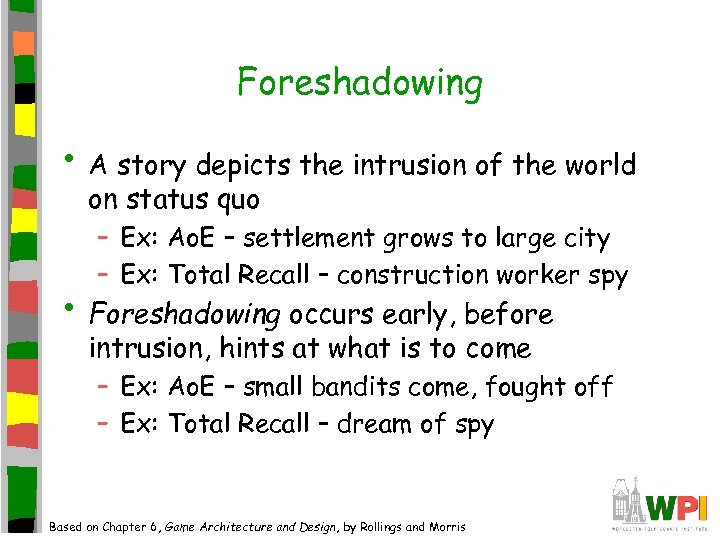 Foreshadowing • A story depicts the intrusion of the world on status quo –