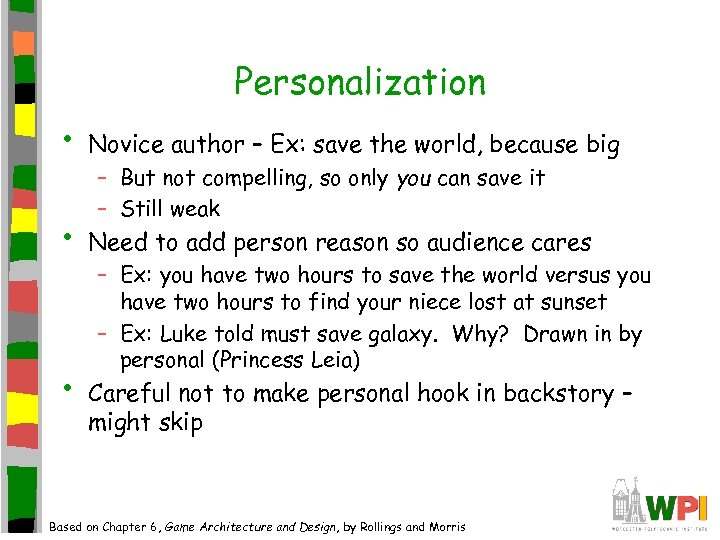 Personalization • Novice author – Ex: save the world, because big • Need to