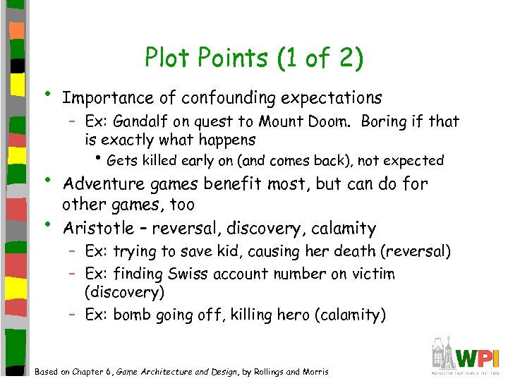 Plot Points (1 of 2) • • • Importance of confounding expectations – Ex: